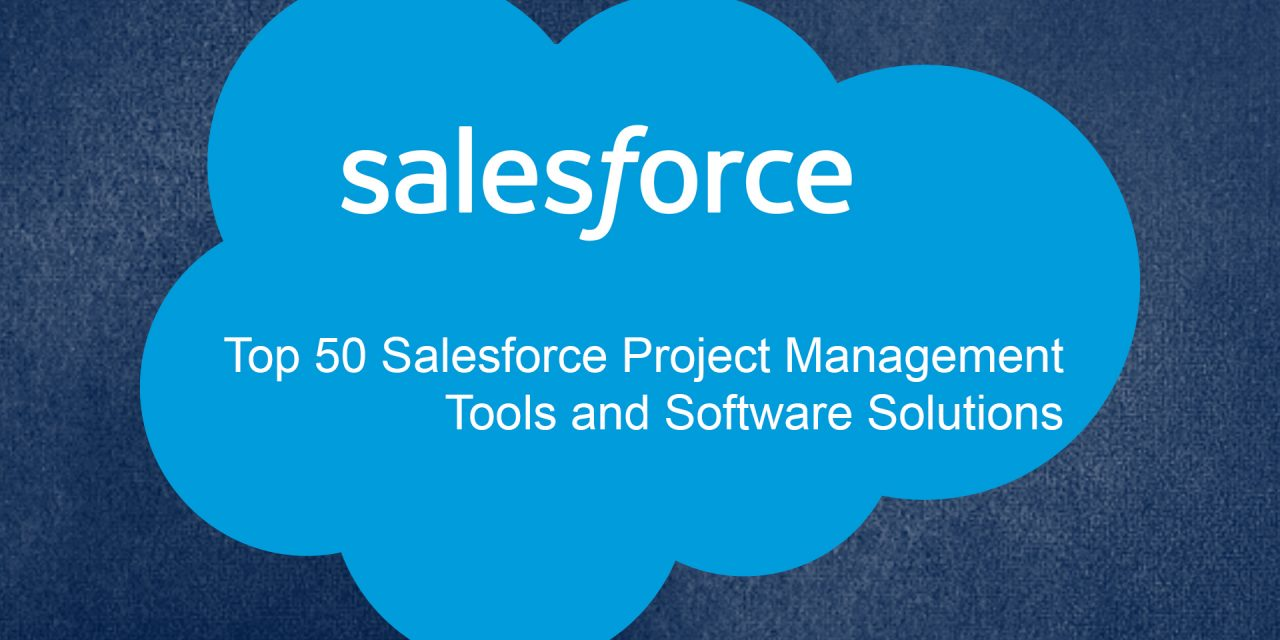 Top 50 Salesforce Project Management Tools and Software Solutions